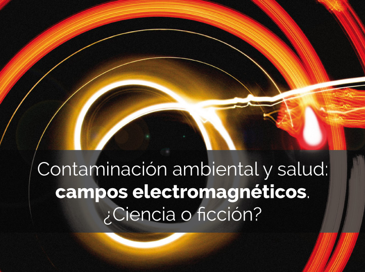 Campos electromagnéticos. ¿Ciencia o ficción?